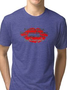 If you're gonna throw your life away, he better have a motorcycle | Gilmore Girls Tri-blend T-Shirt