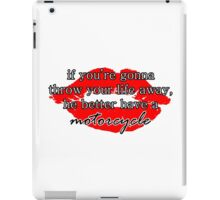 If you're gonna throw your life away, he better have a motorcycle | Gilmore Girls iPad Case/Skin