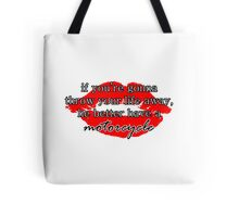 If you're gonna throw your life away, he better have a motorcycle | Gilmore Girls Tote Bag
