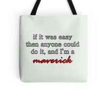 If it was easy then anyone could do it, and I'm a maverick | Gilmore Girls Tote Bag