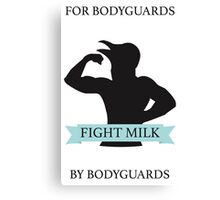 Fight Milk!  Canvas Print