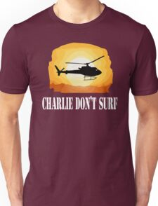 Apocalypse Now Quote - Charlie Don't Surf Unisex T-Shirt