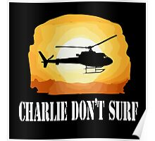 Apocalypse Now Quote - Charlie Don't Surf Poster