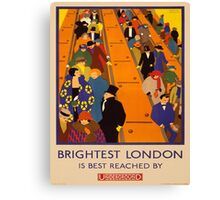Vintage poster - Brightest London Canvas Print