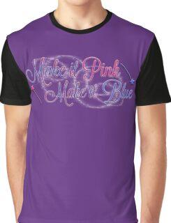 Make it Pink, Make it Blue Graphic T-Shirt