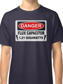 Back To The Future - Danger Flux Capacitor 1.21 Gigawatts Classic T-Shirt