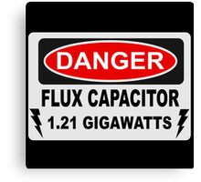 Back To The Future - Danger Flux Capacitor 1.21 Gigawatts Canvas Print