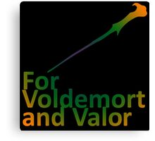 For Voldemort and Valor (US) Canvas Print