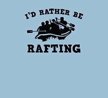 I'd Rather Be Rafting Unisex T-Shirt
