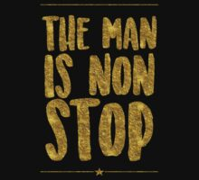 """""""The Man Is Non-Stop"""" Kids Tee"""