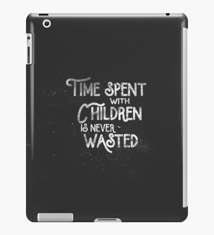 Time Spent with Children iPad Case/Skin