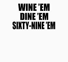 Dumb And Dumber Seabass - Wine Em Dine Em Sixty Nine Em Unisex T-Shirt