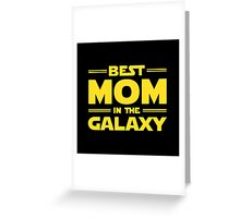 Star Wars - Best Mom in The Galaxy Greeting Card