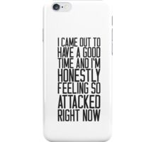 Feeling So Attacked Right Now (black) iPhone Case/Skin
