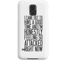 Feeling So Attacked Right Now (black) Samsung Galaxy Case/Skin