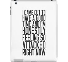 Feeling So Attacked Right Now (black) iPad Case/Skin