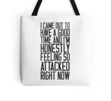 Feeling So Attacked Right Now (black) Tote Bag