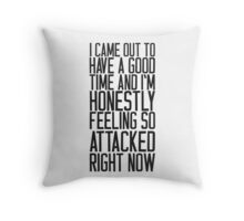 Feeling So Attacked Right Now (black) Throw Pillow