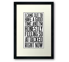 Feeling So Attacked Right Now (black) Framed Print
