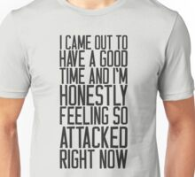 Feeling So Attacked Right Now (black) Unisex T-Shirt