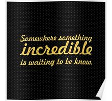 Somewhere something... Inspirational Quote Poster
