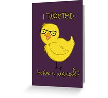 i tweeted before it was cool ;) Greeting Card