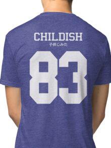 Childish Jersey Tri-blend T-Shirt