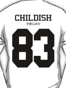 Childish Jersey: Black Font T-Shirt
