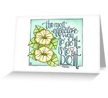 The Most Effective Way To Do It, Is To Do It Greeting Card
