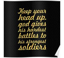 Keep your head up... Inspirational Quote Poster
