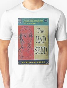 The Bad Seed Unisex T-Shirt