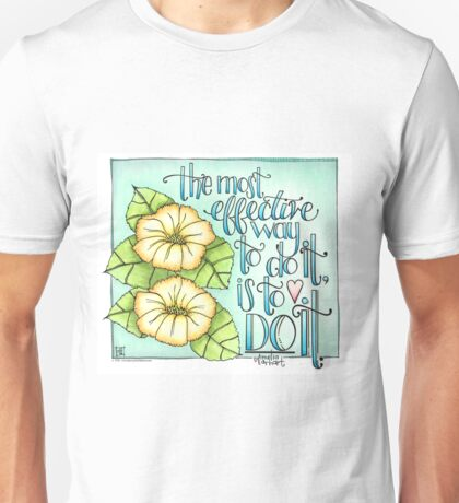 The Most Effective Way To Do It, Is To Do It Unisex T-Shirt