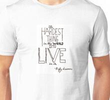 Hardest Thing Quote Unisex T-Shirt