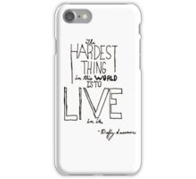 Hardest Thing Quote iPhone Case/Skin