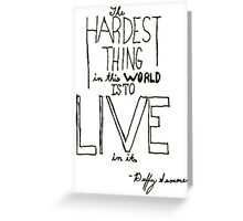Hardest Thing Quote Greeting Card
