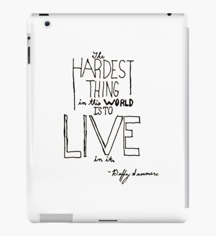 Hardest Thing Quote iPad Case/Skin