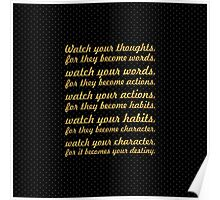 Watch your thoughts... Motivational Quote Poster