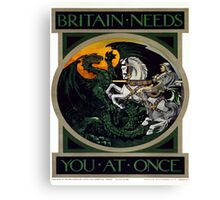 Vintage poster - Britain Needs You At Once Canvas Print