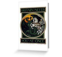 Vintage poster - Britain Needs You At Once Greeting Card