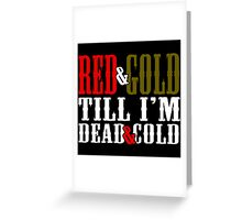 Red and Golg Dead and Cold Greeting Card