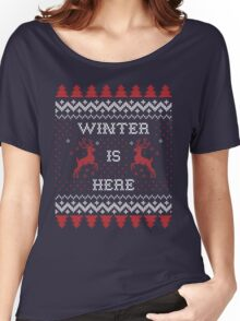 Winter is Here Women's Relaxed Fit T-Shirt