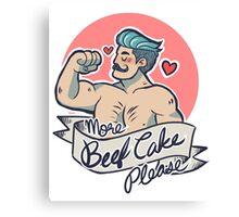 More Beefcake Please Canvas Print