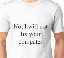 No, I will not fix your computer Black T-Shirt