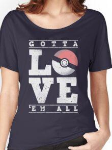 Gotta love'em all Women's Relaxed Fit T-Shirt