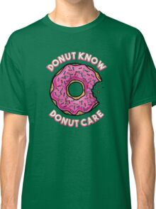 Donut Know, Donut Care Classic T-Shirt