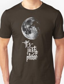 It's just a phase T-Shirt