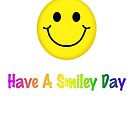 Have A Smiley Day by Linda Allan