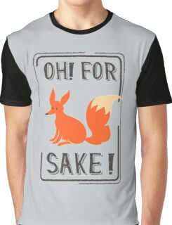 Oh for fox sake Graphic T-Shirt