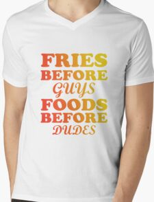 FRIES BEFORE GUYS FOODS BEFORE DUDES Mens V-Neck T-Shirt