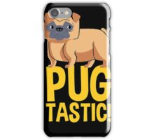 Pug Tastic iPhone Case/Skin